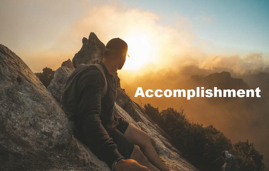 Accomplishment, the elixir of personal satisfaction
